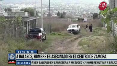 Photo of CB Noticias el Amanecer 28 de Febrero Hombre es Asesinado a Balazos en el Centro de Zamora Bloque 2-8