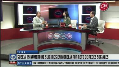 Photo of CB Noticias el Amanecer 29 de Marzo. La Mesa de Debate: Sube a 15 número de suicidios en Morelia por Reto de Redes Sociales Bloque 5-8