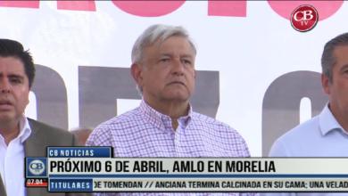 Photo of CB Noticias el Amanecer 01 de Abril. Próximo 6 de Abril, AMLO en Morelia.Bloque 1-7