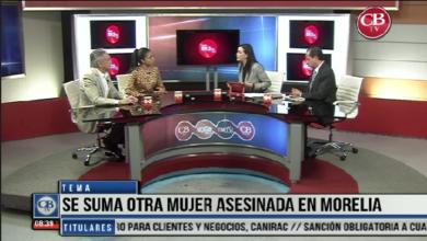 """Photo of CB Noticias el Amanecer 01 de Abril. """"La Mesa de Debate"""" Tema: Se suma otra Mujer  Asesinada en Morelia. Bloque 7-7"""